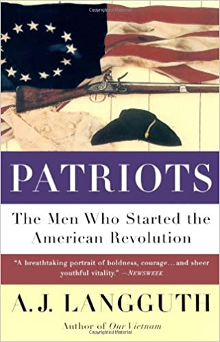 Patriots: The Men Who Started the American Revolution: Amazon.es: A. J. Langguth: Libros en idiomas extranjeros