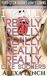 I Really Really Really Really Really Really Like Suckers: Unprotected Curvy BBW Oral Temptress (Forbidden Secret Confessions)