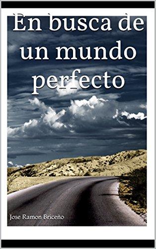 Descargar Libro En Busca De Un Mundoperfecto Jose Ramon Briceño