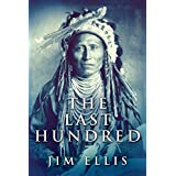 The Last Hundred: Third Edition