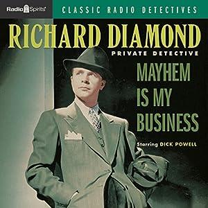 Richard Diamond: Mayhem is My Business Radio/TV Program