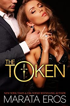 The Token (#1): Alpha Billionaire Dark Romance by [Eros, Marata]