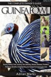 Guineafowl:: Guinea Fowl: The Complete Owners Guide