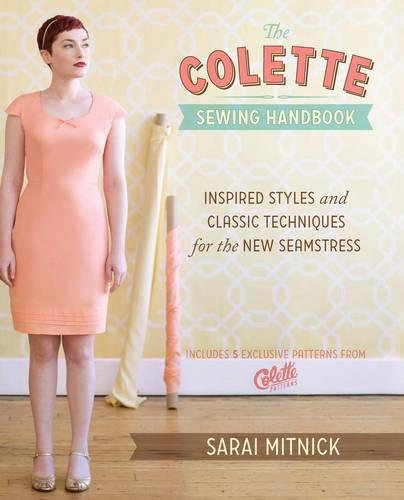 - The Colette Sewing Handbook: Inspired Styles and Classic Techniques for the New Seamstress
