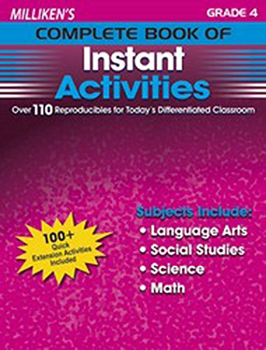 Activity Four Milliken - Milliken's Complete Book of Instant Activities - Grade 4: Over 110 Reproducibles for Today's Differentiated Classroom
