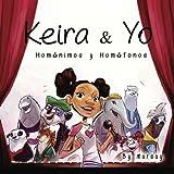 Keira y Yo: Homonimos y Homfonos (Language Arts) (Volume 1) (Spanish Edition)