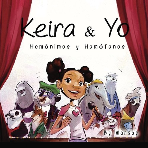 Keira y Yo: Homonimos y Homfonos (Language Arts) (Volume 1) (Spanish Edition)