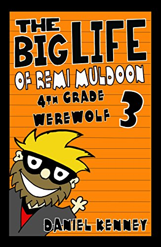 The Big Life of Remi Muldoon 3: 4th Grade -