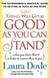 img - for Things Will Get as Good as You Can Stand: (. . . When you learn that it is better to receive than to give) The Superwoman's Practical Guide to Getting as Much as She Gives book / textbook / text book