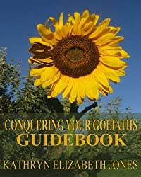 Conquering Your Goliaths Guidebook by Kathryn Elizabeth Jones (2012-02-03)
