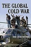 The Global Cold War, Odd Arne Westad, 052170314X