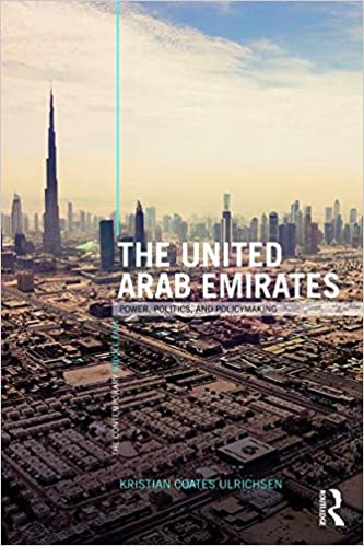 The United Arab Emirates: Power, Politics and Policy-Making The ...