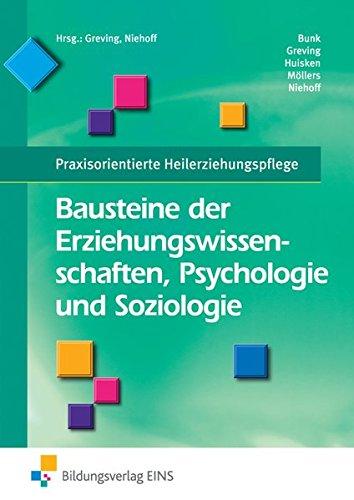 Praxisorientierte Heilerziehungspflege: Bausteine der Erziehungswissenschaften Psychologie und Soziologie