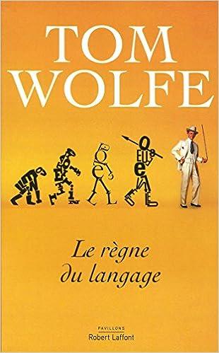 Le Règne du langage - Tom Wolfe (2017) sur Bookys