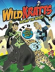 WILD KRATTS - AROUND THE WORLD!: PLUS! GAMES, TRIVIA AND MORE!