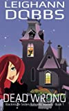Dead Wrong (Blackmoore Sisters Cozy Mystery Series) (Volume 1)