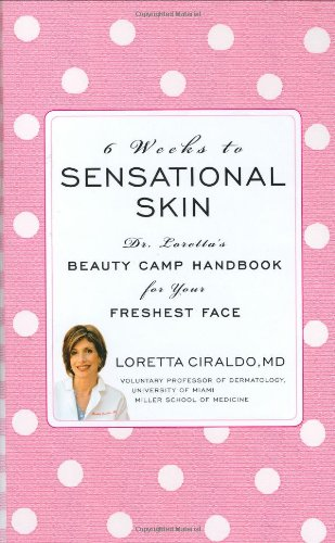 6 Weeks to Sensational Skin: Dr. Loretta's Beauty Camp Handbook for Your Freshest Face pdf epub