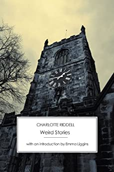 Weird Stories [annotated] by [Riddell, Charlotte]