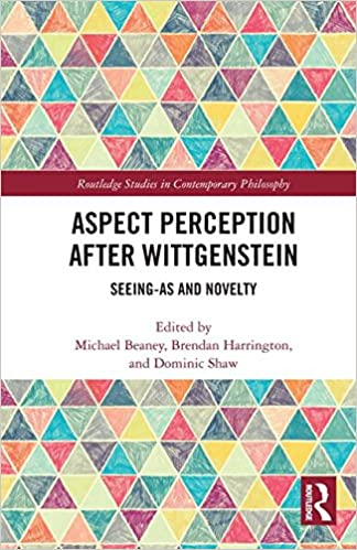 Book Cover for Aspect Perception after Wittgenstein: Seeing-As and Novelty