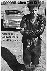 Innocent When You Dream: Narrative in Tom Waits' Songs - the middle years (Tom Waits' Music to Stories) (Volume 2) Paperback