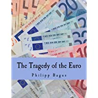 The Tragedy of the Euro (Large Print Edition)