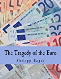 img - for The Tragedy of the Euro (Large Print Edition) book / textbook / text book