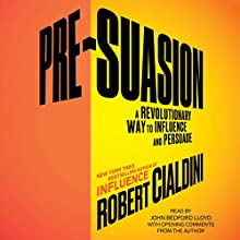 Pre-Suasion: Channeling Attention for Change Audiobook by Robert Cialdini Narrated by John Bedford Lloyd