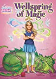 Wellspring of Magic (Creative Girls Enchanted Adventures)