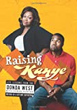 Raising Kanye, Donda West and Karen Hunter, 1416544704