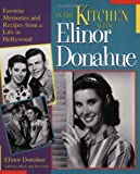 img - for In the Kitchen With Elinor Donahue: Favorite Memories and Recipes from a Life in Hollywood book / textbook / text book