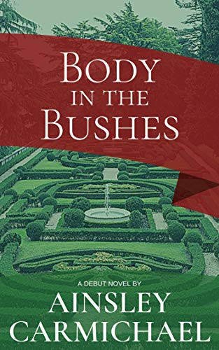 Body in the Bushes (The Candace Daughtrey Mysteries Book 1) by [Carmichael, Ainsley]