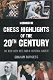 Chess Highlights of the 20th Century, Graham Burgess, 1901983218