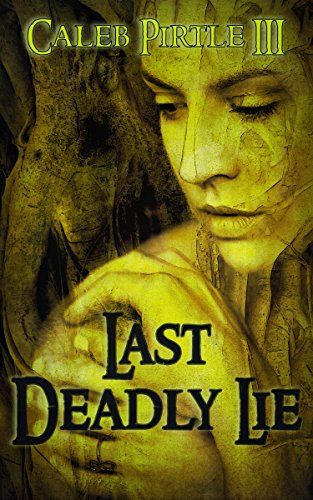 Last Deadly Lie by Caleb Pirtle III