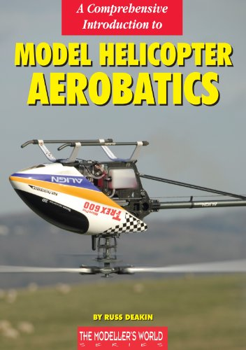- A Comprehensive Introduction to Model Helicopter Aerobatics (The Modelers World Series)