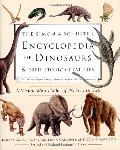 SIMON SCHUSTER ENCYCLOPEDIA OF DINOSAURS AND PREHISTORIC By Barry Cox Colin - $18.75