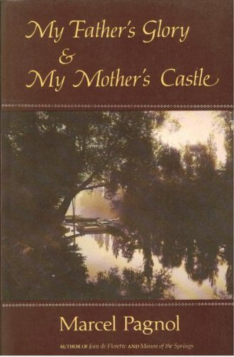 My Father's Glory and My Mother's Castle by Marcel Pagnol (1989-01-01) Paperback