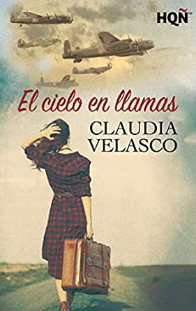 El cielo en llamas (HQÑ) eBook: Claudia Velasco: Amazon.es