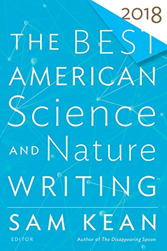 The Best American Science and Nature Writing 2018 (The Best American Series ®)
