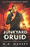 Junkyard Druid: A New Adult Urban Fantasy Novel (The Colin McCool Paranormal Suspense Series) (Volume 1)