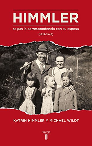 Descargar Libro Himmler Según La Correspondencia Con Su Esposa Katrin/ Wildt, Michael Himmler