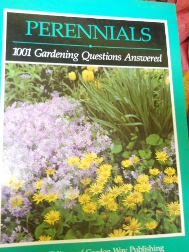 Perennials: 1001 Gardening Questions Answered