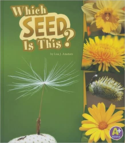 Book Which Seed Is This? (A+ Books: Nature Starts)