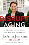 Disrupt Aging: A Bold New Path to Liv...
