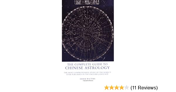 The Complete Guide to Chinese Astrology: The Most