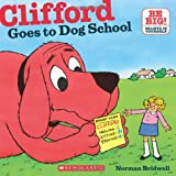 Clifford Goes to Dog School, Norman Bridwell, 0545215773