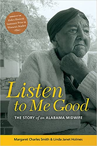 LISTEN TO ME GOOD: THE STORY OF AN ALABAMA MIDWIFE (WOMEN & HEALTH