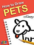 How to Draw Pets (Draw Draw Kids Series Book 2)