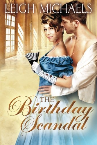 The Birthday Scandal by Leigh Michaels (2012-10-09)