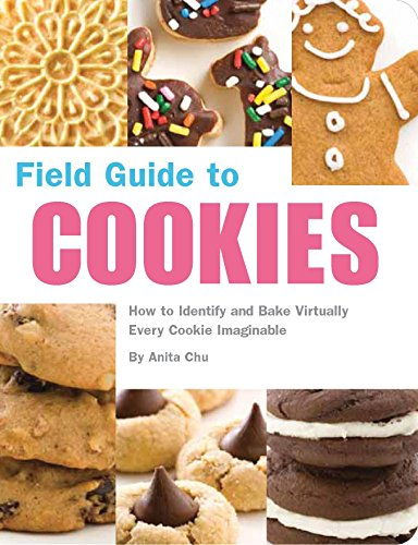 Field Guide to Cookies: How to Identify and Bake Virtually Every Cookie Imaginable (Iced Wedding Cookies)