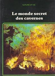 Le Monde secret des cavernes (Nature et vie) par Anthony Waltham